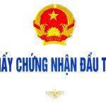 Tư vấn thủ tục cấp giấy chứng nhận đầu tư tại Việt Nam